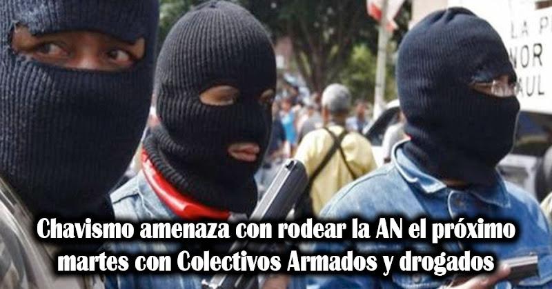 Chavismo amenaza con rodear la AN el próximo martes con Colectivos Armados y drogados