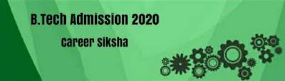 B.Tech Admission 2020
