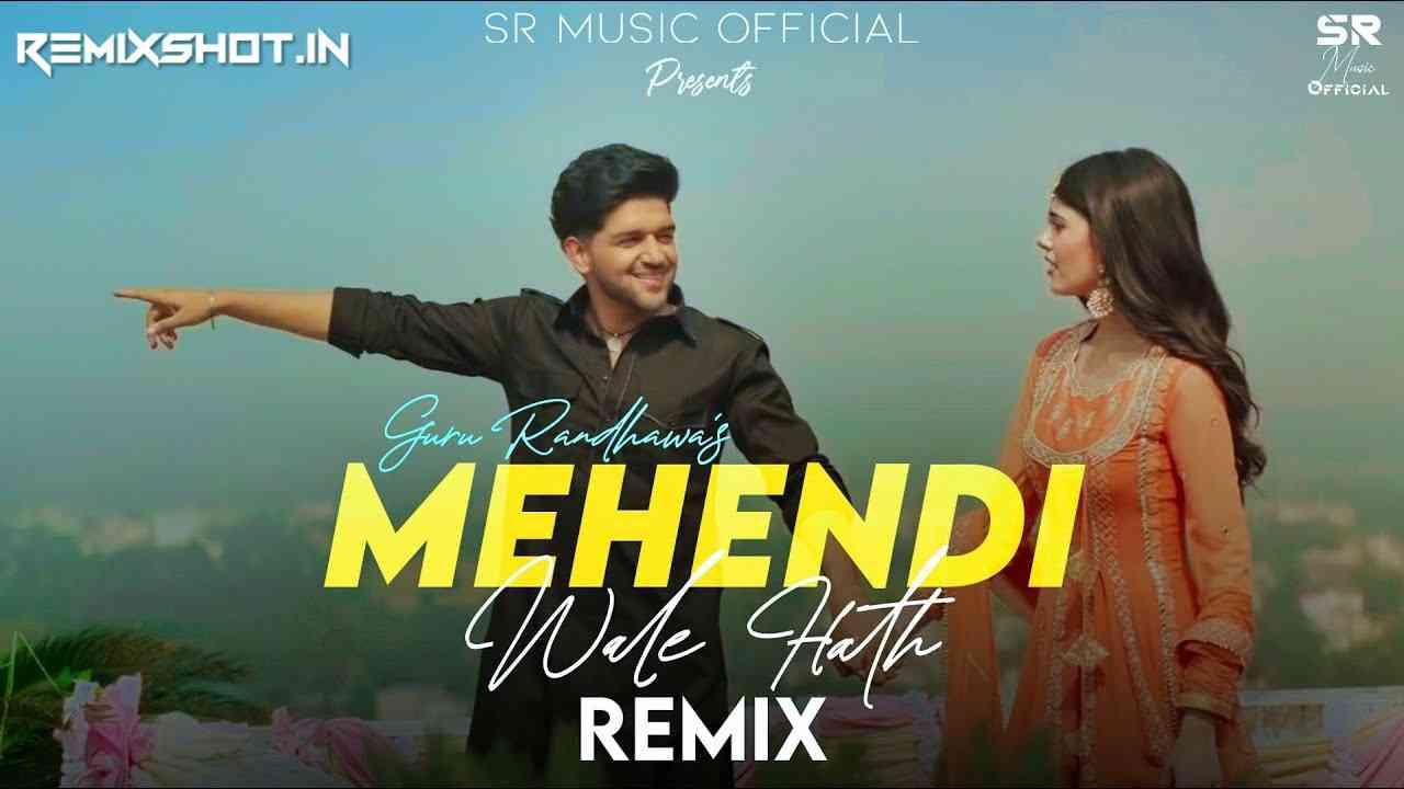 Mehndi Wale Hath Remix