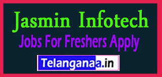 Jasmin Infotech Recruitment 2017 Jobs For Freshers Apply