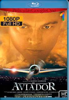 El Aviador [2004] [1080p BRrip] [Latino-Inglés] [GoogleDrive]