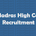 Madras High Court Vacancies 2019 – Upcoming Jobs in Madras HC (MHC)