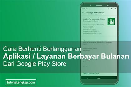 Cara Berhenti Berlangganan Layanan Aplikasi Berbayar Di Google Play Store