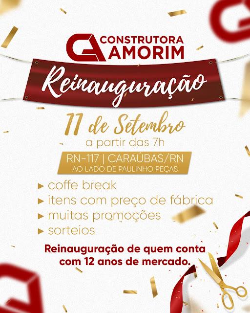 Vem aí grande reinauguração da Construtora Amorim em Caraúbas