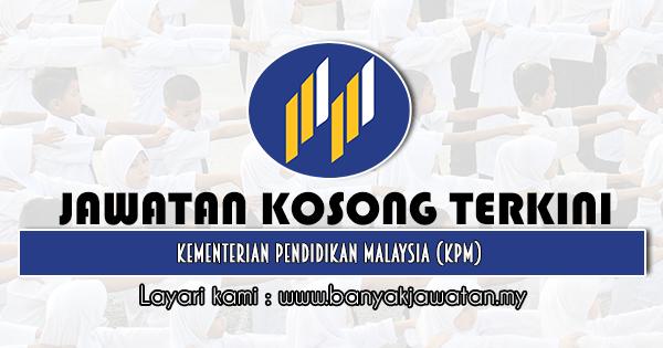 Jawatan Kosong Kerajaan 2020 di Kementerian Pendidikan Malaysia (KPM)