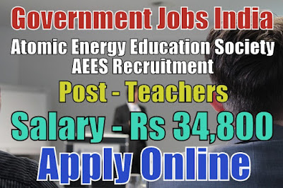 Atomic Energy Education Society AEES Recruitment 2018