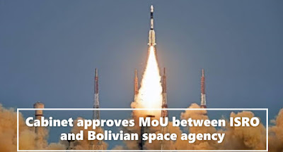 Cabinet approves MoU between ISRO and Bolivian space agency