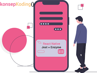 Tutorial Testing React Native Dengan Enzyme + Jest