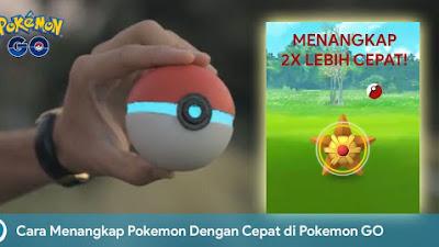 Cara Menangkap Pokemon Dengan Cepat di Pokemon GO
