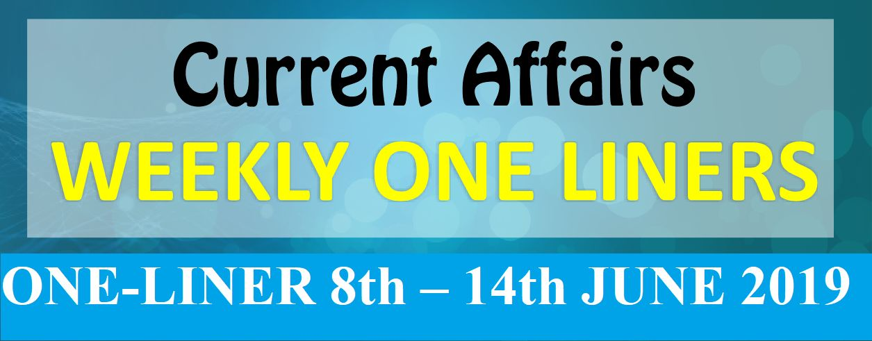 One Line Current Affairs Questions and Answers - Weekly One Liner