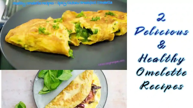 Healthy omelette recipes that will make you a breakfast person