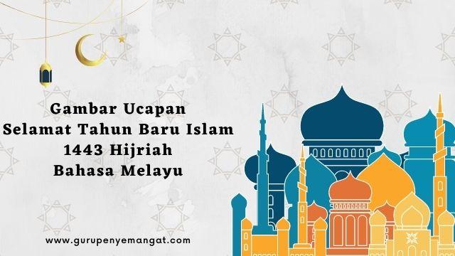 Gambar Ucapan Selamat Tahun Baru Islam 1443 Hijriah Bahasa Melayu