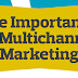 The Importance of Multichannel Marketing #infographic