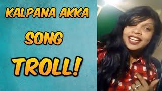 Kalpana Akka Song Troll