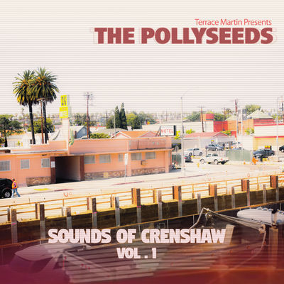 Terrace Martin Presents The Pollyseeds - Sounds Of Crenshaw, Vol. 1 - Album Download, Itunes Cover, Official Cover, Album CD Cover Art, Tracklist
