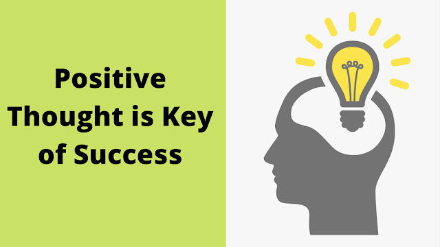 Positive Thought is Key of Success