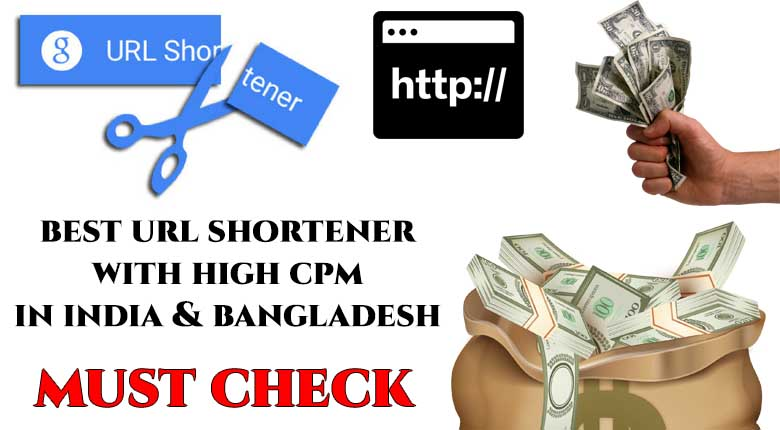 Best URL Shortener With High CPM in India and Bangladesh