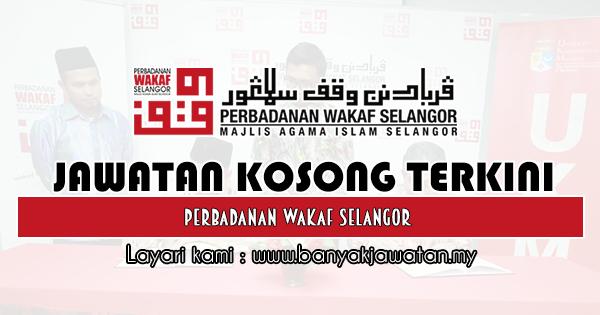 Jawatan Kosong 2019 di Perbadanan Wakaf Selangor