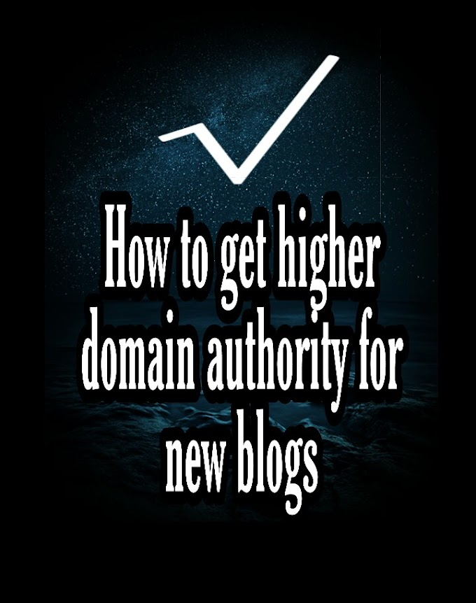 How to get higher domain authority for new blogs - 9japlugged