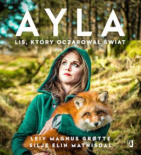 """Ayla.Lis,który oczarował świat""  Silje Elin Matnisdal, Leiv magnus Grotte"