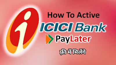 How to Active ICICI Bank Paylater & use 30 Day Without any interest
