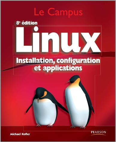 Livre : Linux, Installation, configuration et applications - Michael Kofler PDF
