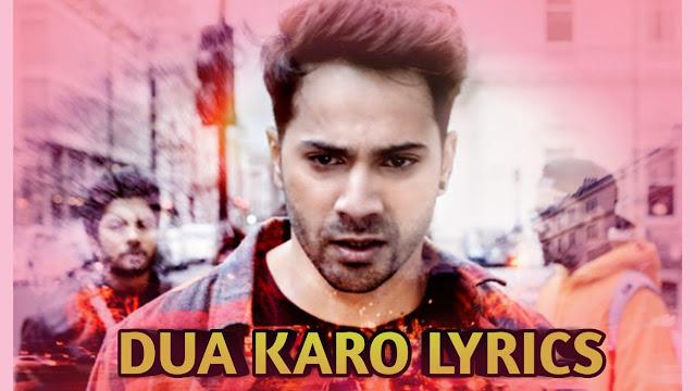 Dua Karo Song Lyrics Arijit Singh| Varun Dhawan | Street Dancer 3D
