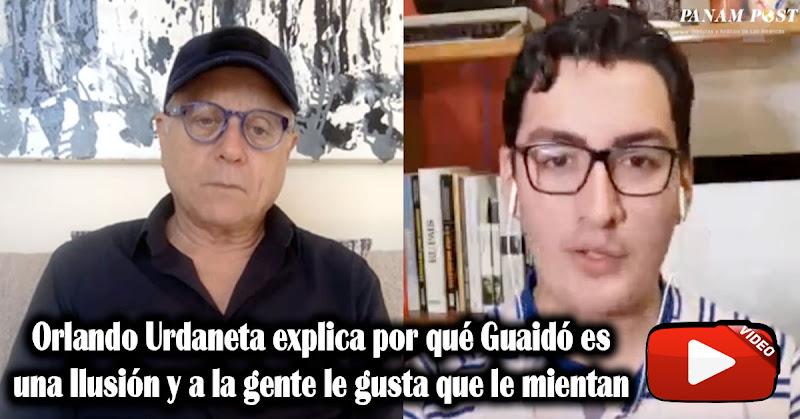 Orlando Urdaneta explica por qué Guaidó es una Ilusión y a la gente le gusta que le mientan
