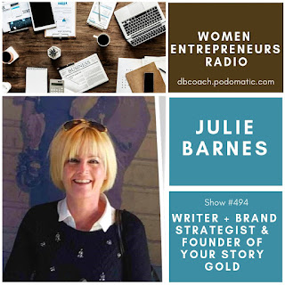 Writer & Brand Story Strategist Julie Barnes, Founder of Your Story Gold on Women Entrepreneurs Radio