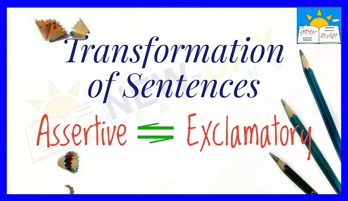 Transformation of Sentences | Interchange of Assertive and Exclamatory sentence