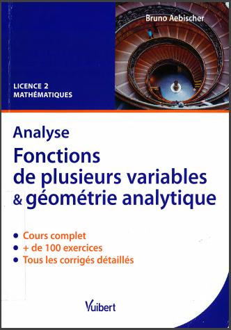 Livre : Analyse - Fonctions de plusieurs variables et géométrie analytique, Cours et exercices corrigés
