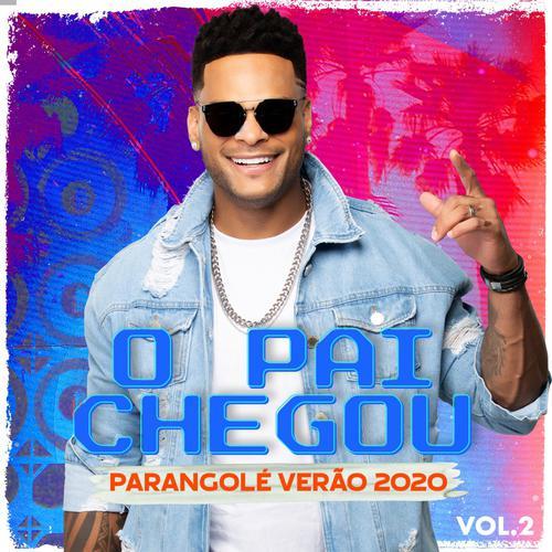 Parangolé - O Pai Chegou Vol. 2 - Verão - 2020