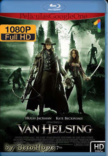 Van Helsing [2004] [1080p BRrip] [Latino-Inglés] [GoogleDrive] RafagaHD