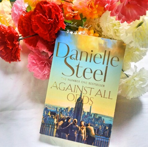 Bloomfield Of Thoughts: Book Review : Against All Odds by Danielle Steel