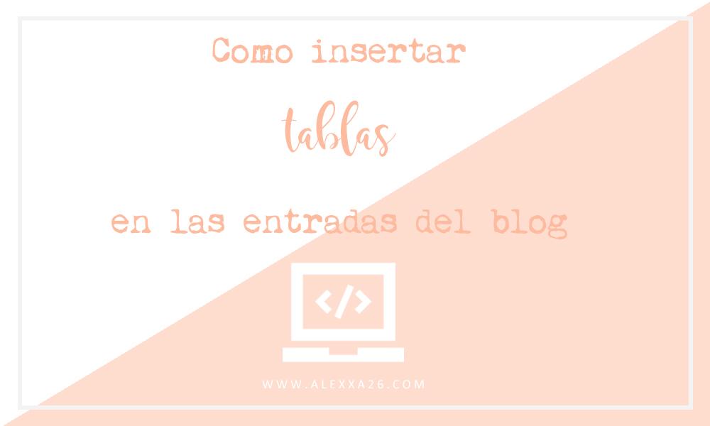 Como insertar tablas en las entradas de tu blog