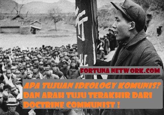 Apa Tujuan Ideology Komunis? Dan Arah Tuju Terakhir dari Doctrine Communist [1]