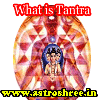 Astrologer astroshree View on Tantra, Misconception about tantra, How tantra works,  Who is real tantrik?, Tantrik places of India, Important occasions as per tantra, Types of tantra. Power of Tantra or tantrik pooja.
