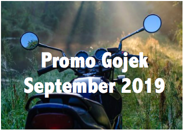 promo Gojek September 2019, promo go car september 2019, promo go ride september 2019, promo go food september 2019