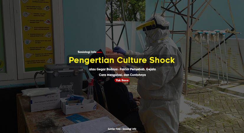 Pengertian Culture Shock atau Gegar Budaya : Faktor Penyebab, Gejala, Cara Mengatasi, dan Contohnya