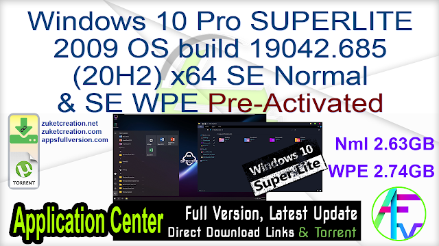 Windows 10 Pro SUPERLITE 2009 OS build 19042.685 (20H2) x64 SE Normal & SE WPE Pre-Activated