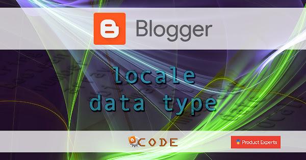 Blogger - Locale data type