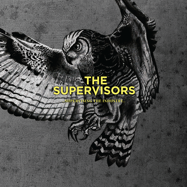 <center>The Supervisors - Supervising The Industry (2011)</center>