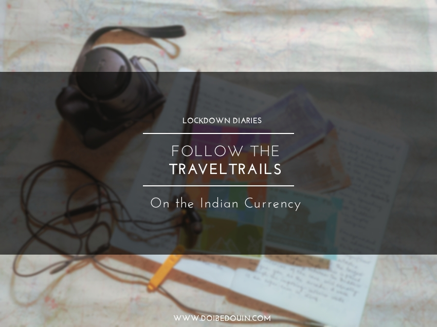 trail by the monuments on the Indian Currency