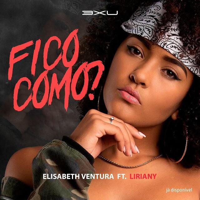 Elisabeth Ventura Feat. Liriany - Fico Como (Trap Naija)