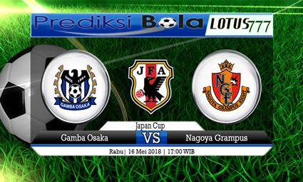 PREDIKSI SKORE GAMBA OSAKA VS NAGOYA GRAMPUS 16 MEI 2018