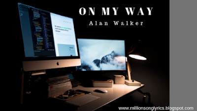 On My Way - Alan Walker feat Sabrina Capenter and Farruko