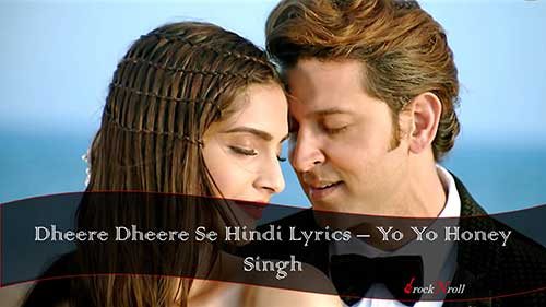 Dheere-Dheere-Se-Hindi-Lyrics-Yo-Yo-Honey-Singh