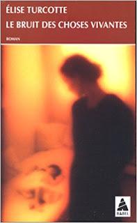 Le bruit des choses vivantes – Elise Turcotte