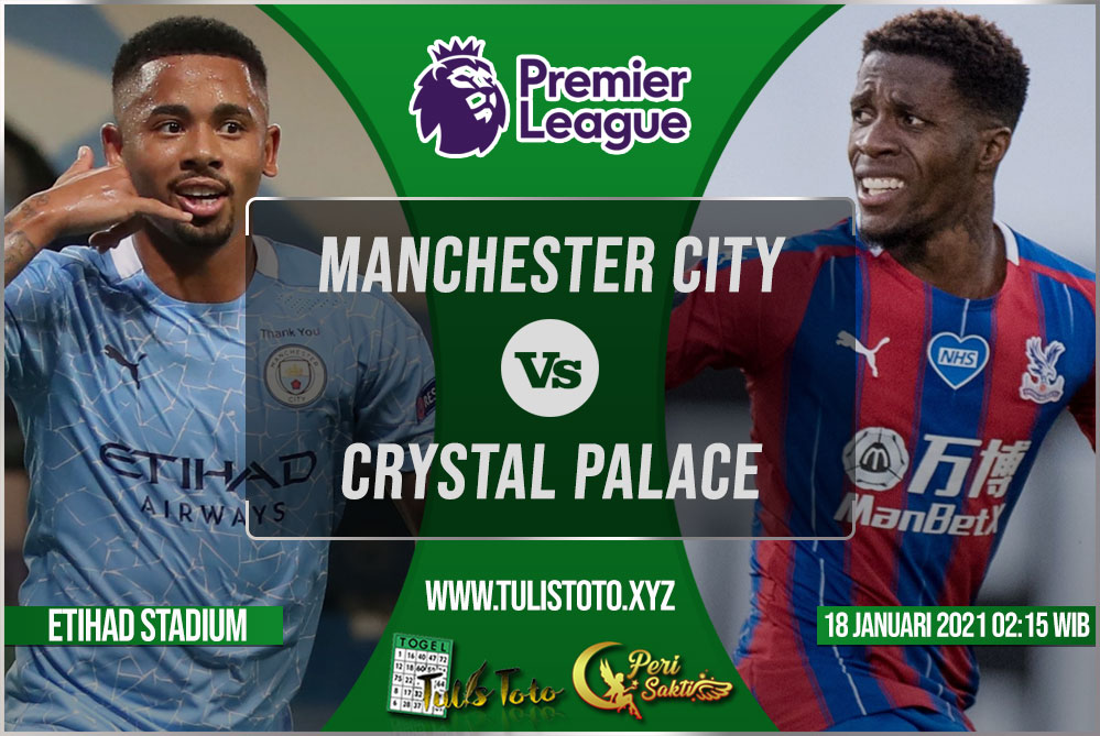 Prediksi Manchester City vs Crystal Palace 18 Januari 2021