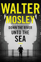 http://j9books.blogspot.com/2019/03/walter-mosley-down-river-unto-sea.html